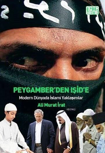 Peygamber'den Işid'e; Modern Dünyada İslami Yaklaşımlar
