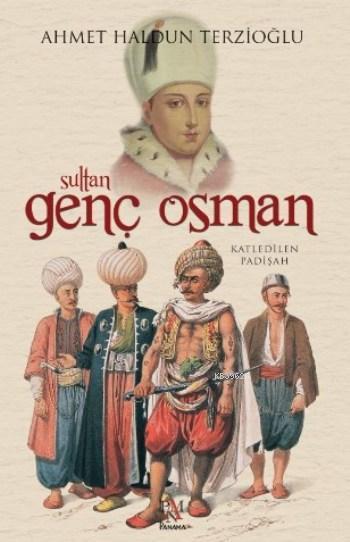 Sultan Genç Osman; Katledilen Padişah