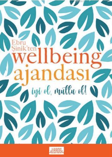 Ebru Şinik'ten Wellbeing Ajandası - İyi Ol Mutlu Et; Mavi