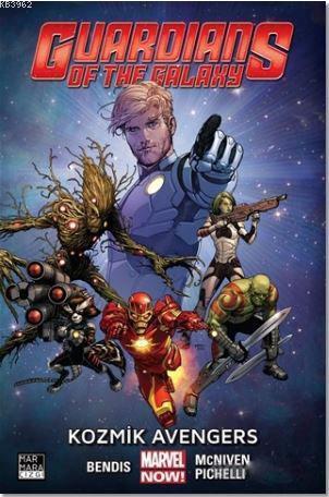 Guardians of the Galaxy Cilt 1 - Kozmik Avengers