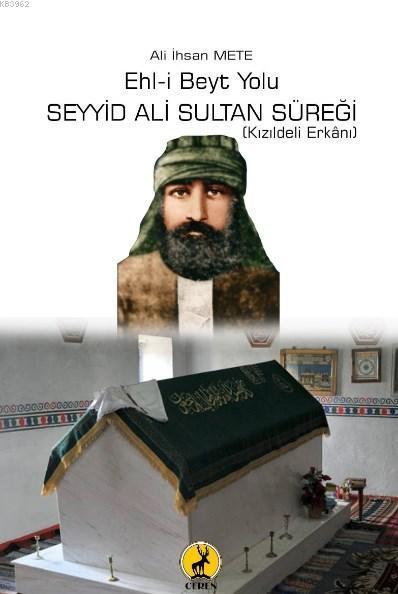 Ehl-i Beyt Yolu Seyyid Ali Sultan Süreği; Kızıldeli Erkanı