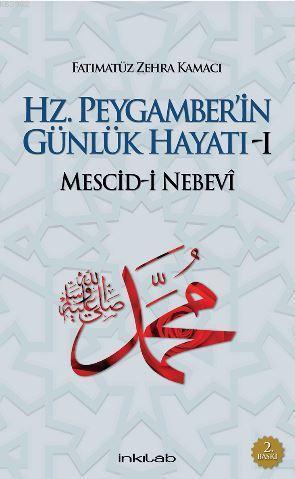 Hz. Peygamber'in Günlük Hayatı - 1 : Mescid-i Nebevi