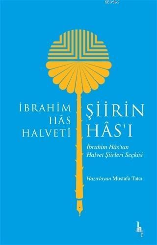 Şiirin Has'ı; İbrahim Has'tan Halvet Şiirleri Seçkisi