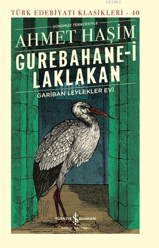 Gurebahane-i Laklakan - Gariban Leylekler Evi