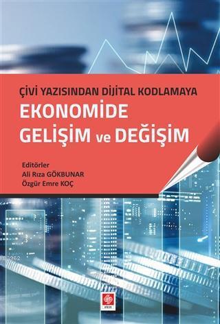 Ekonomide Gelişim ve Değişim; Çivi Yazısından Dijital Kodlamaya