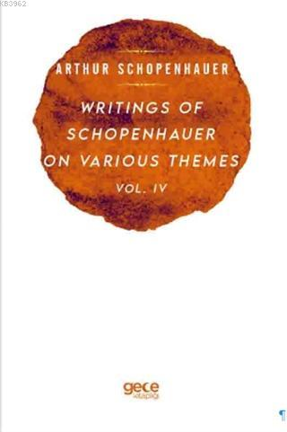 Writings Of Schopenhauer On Various Themes Vol. 4