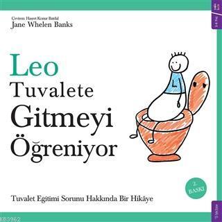 Leo Tuvalete Gitmeyi Öğreniyor; Tuvalet Eğitimi Sorunu Hakkında Bir Hikaye