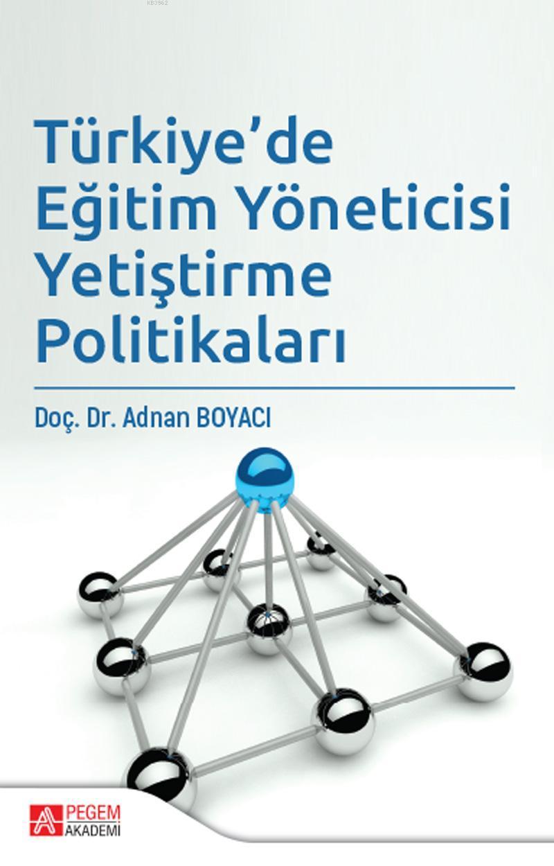 Türkiye'de Eğitim Yöneticisi Yetiştirme Politikaları