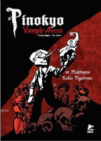 Pinokyo Vampir Avcısı Cilt 2; Muhteşem Kukla Tiyatrosu