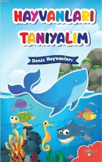 Hayvanları Tanıyalım; Deniz Hayvanları