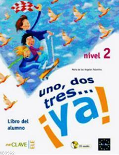 Uno, Dos, Tres... ya! 2 Libro del Alumno  (Ders Kitabı +Audio Descargable); İspanyolca Temel Seviye, 7-10 Yaş