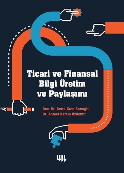 Ticari ve Finansal Bilgi Üretim ve Paylaşımı