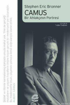 Camus : Bir Ahlakçının Portresi