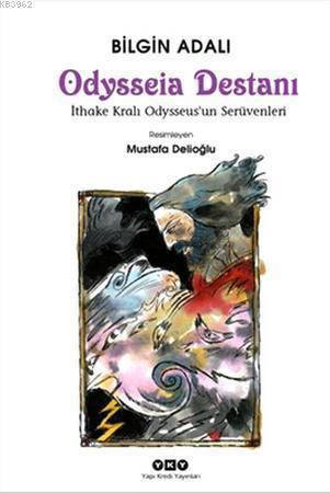 Odysseia Destanı; İthake Kralı Odysseus'un Serüvenleri
