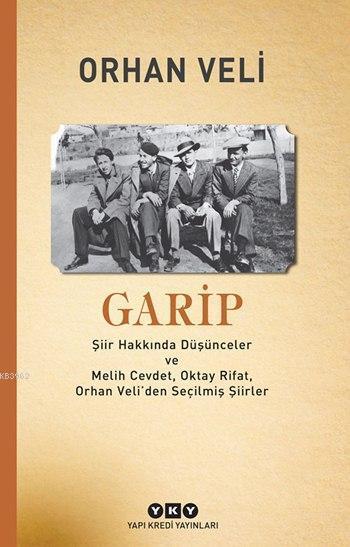 Garip; Şiir Hakkında Düşünceler ve Melih Cevdet Anday, Oktay Rifat, Orhan Veli'den Seçilmiş Şiirler
