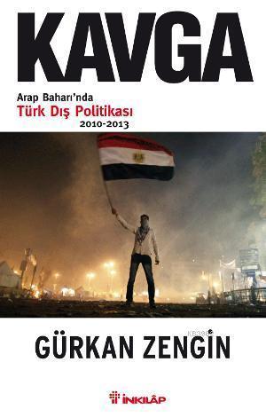 Kavga; Arap Baharında Türk Dış Politikası