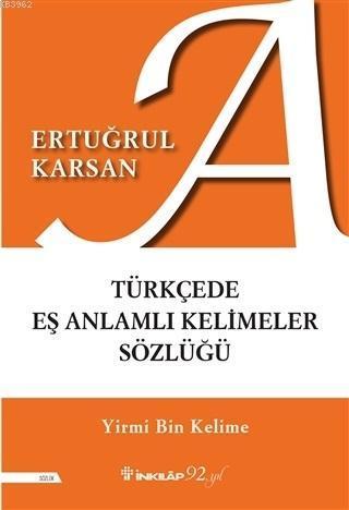 Türkçede Eş Anlamlı Kelimeler Sözlüğü; Yirmi Bin Kelime