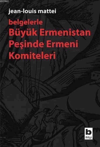 Büyük Ermenistan Peşinde Ermeni Komiteleri
