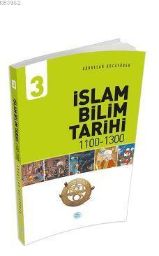 İslam Bilim Tarihi 3 (1100-1300) Abdullah Kocayürek