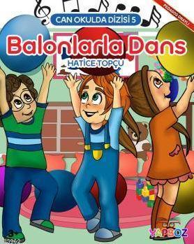 Balonlarla Dans ; Can Okulda Dizisi 5