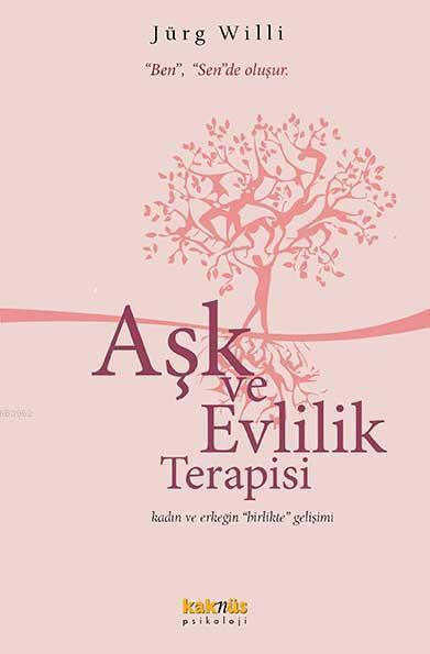 Aşk ve Evlilik Terapisi; Ben, Sende Oluşur