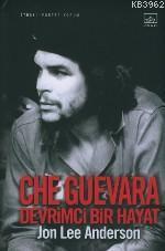 Che Guevara / Devrimci Bir Hayat (Che Guevara: A Revolutionary Life)