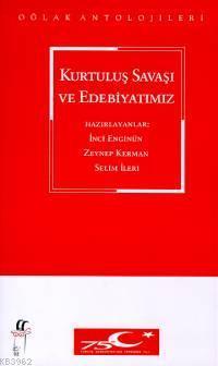 Kurtuluş Savaşı ve Edebiyatımız; Cumhuriuet'in 75. Yılına Armağan