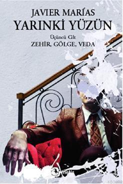 Yarınki Yüzün (Cilt 3); Zehir, Gölge, Veda