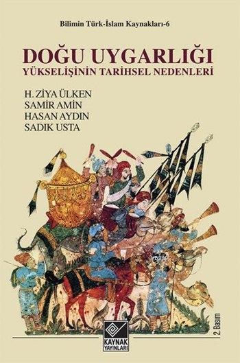 Doğu Uygarlığı; Yükselişinin Tarihsel Nedenleri