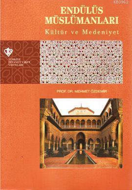 Endülüs Müslümanları Kültür ve Medeniyet Tarihi
