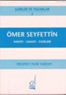 Ömer Seyfettin; Hayatı, Sanatı, Eserleri
