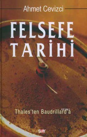 Felsefe Tarihi;Thales'ten Baudrillard'a