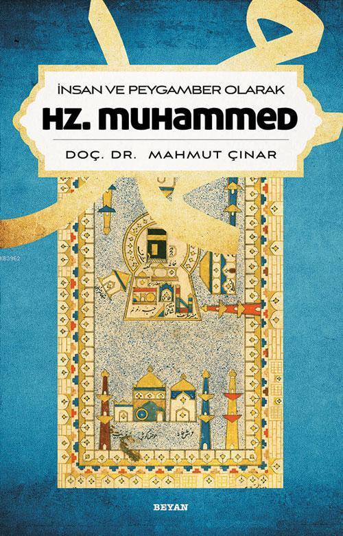 İnsan ve Peygamber Olarak Hz. Muhammed