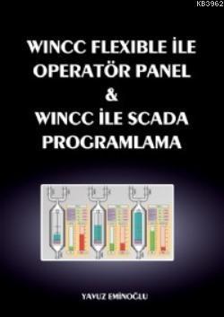 Wincc Flexible ile Operatör Panel ve Wincc ile Scada Programlama