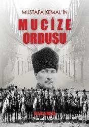 Mustafa Kemal'in Mucize Ordusu