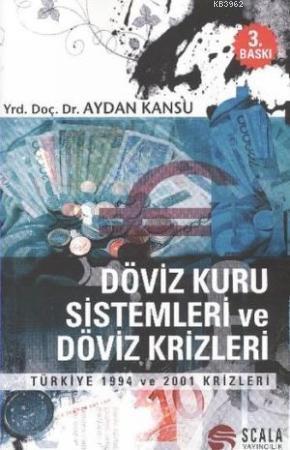 Döviz Kuru Sistemleri Ve Döviz Krizleri; Türkiye 1994 ve 2001 Krizleri