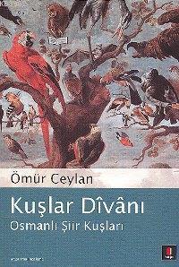 Kuşlar Dîvânı; Osmanlı Şiir Kuşları
