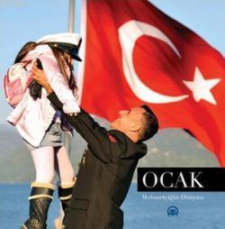 Ocak; Mehmetçiğin Dünyası