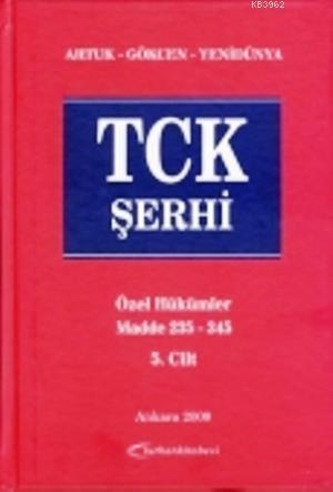 TCK Şerhi (Türk Ceza Kanunu Şerhi) (5 Cilt); Özel Hükümler