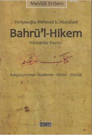 Bahrü'l-Hikem Hikmet Denizi; Karşılaştırmalı İnceleme - Metin - Sözlük