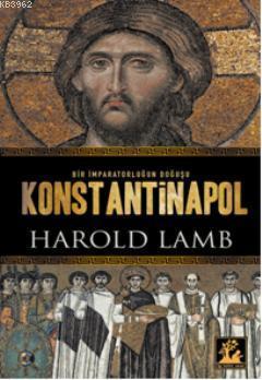 Konstantinopol; Bir İmparatorluğun Doğuşu