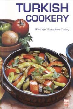 Turkish Cookery; Wonderful Tastes from Turkey