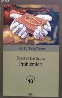 Davet ve Davetçinin Problemleri; Bütün Eserleri 10