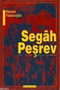 Segâh Peşrev; Bir İttihad ve Terakki Romanı