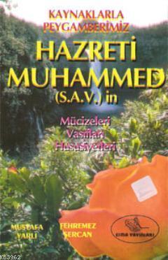 Kaynaklarla Peygamberimiz Hazreti Muhammed (s.a.v)'in; Mucizeleri, Vasıfları, Hususiyetleri