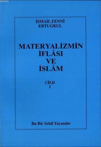 Materyalizmin İflası ve İslam (Cilt 1)