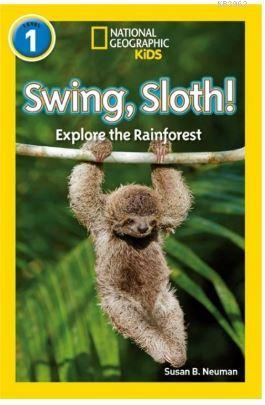 Swing, Sloth! (Readers 1); National Geographic Kids