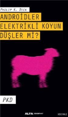 Androitler, Elektrikli Koyun Düşler mi?; PKD