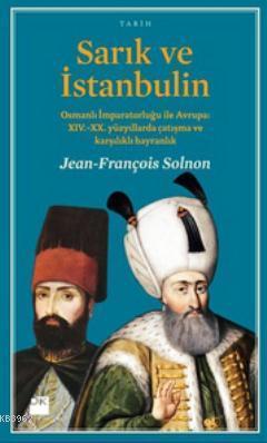 Sarık ve İstanbulin; Osmanlı İmparatorluğu ile Avrupa: XIV-XX. Yüzyıllarda Çatışma ve Karşılıklı Hayranlık