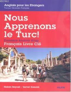 Nous Apprenons le Turc; Fransızca Anahtar Kitap